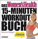 Das Women's Health 15-Minuten-Workout-Buch: Schlank, straff & sexy in nur 15 Minuten pro Tag bei Amazon kaufen
