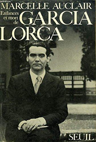 Enfances et mort de Garcia Lorca. [Tapa blanda] by AUCLAIR, Marcelle.-