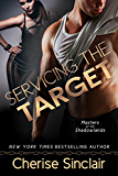 Servicing the Target (Masters of the Shadowlands Series Book 10) (English Edition)