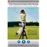 The Picture-Perfect Golf Swing: The Complete Guide to Golf Swing Video Analysis by Michael Breed (2008-05-13)