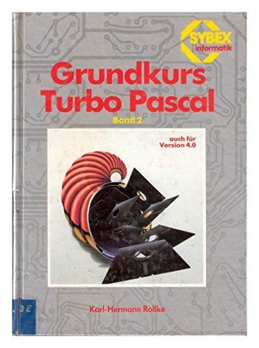 Grundkurs TURBO PASCAL II. Auch für Version 4.0