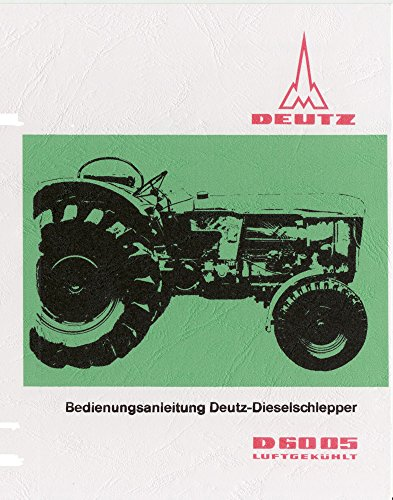 Preisvergleich Produktbild Bedienungsanleitung Deutz Schlepper D6005