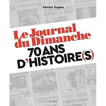 Le Journal du Dimanche - 70 ans d'histoire(s)