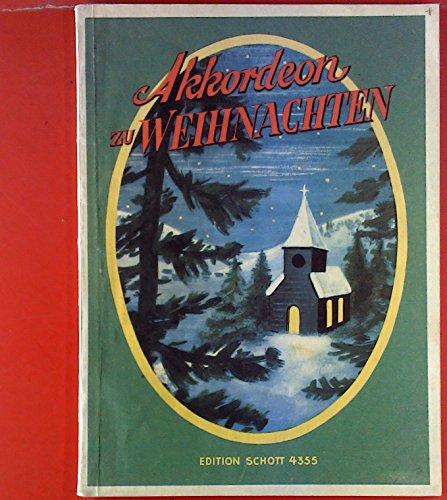 Akkordeon zu Weihnachten. Eine Sammlung der bekanntesten Weihnachtslieder. Edition Schott 4355
