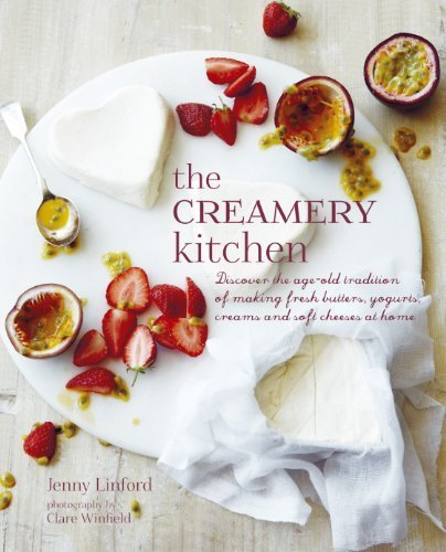 the-creamery-kitchen-easy-step-by-step-recipes-for-making-fresh-dairy-products-at-home-including-but