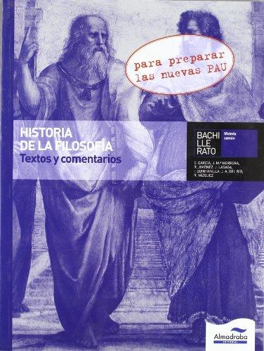 Historia de la Filosofía Textos y comentarios: Para preparar las nuevas PAU