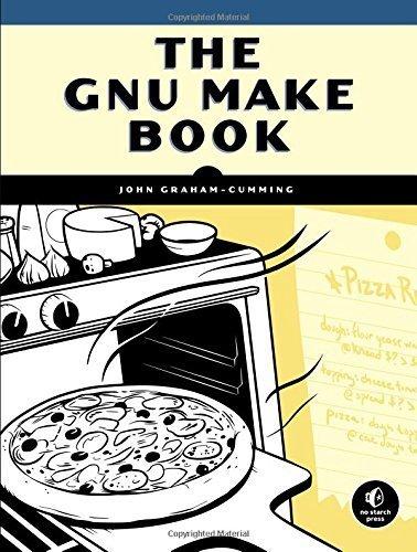 The GNU Make Book 1st edition by Graham-Cumming, John (2015) Paperback