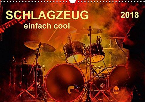 Schlagzeug - einfach cool (Wandkalender 2018 DIN A3 quer): Schlagzeug, das Instrument, dass nicht nur den Musiker, sondern während eines Konzertes ... ... Kunst) [Kalender] [Apr 01, 2017] Roder, Peter