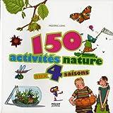150 activités nature aux quatre saisons