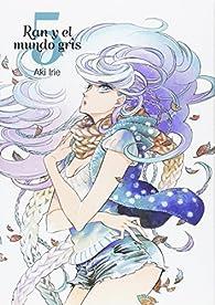 Ran y el mundo gris - Volumen 5 par Aki Irie