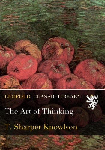 The Art of Thinking por T. Sharper Knowlson
