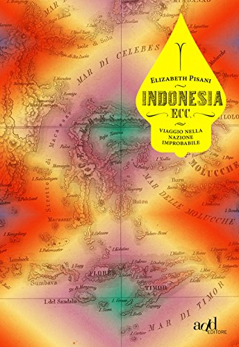 Indonesia ecc. Viaggio nella nazione improbabile