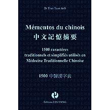 Mémentos du chinois : 1500 caractères traditionnels et simplifiés utilisés en médecine traditionnelle chinoise