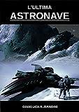 L'Ultima Astronave (Il Ciclo dei Mondi Vol. 1)