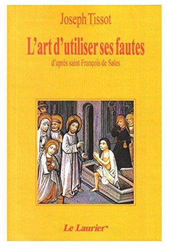L Art d Utiliser Ses Fautes d Après Saint François de Sales