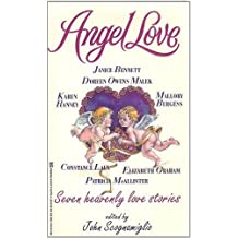 Angel Love: Seven Heavenly Love Stories (For all Eternity, The Angel of Kilcallaugh, Charity's Angel, Saving Grace, Heaven Knows, Absolute Angels, The Greatest Gift) by Janice Bennett (1996-08-01)