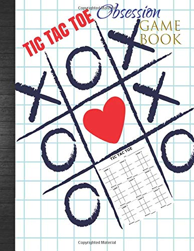 Tic Tac Toe Obsession Game Book: Home or Waiting Room Activity Game: Fun Tic Tac Toe Paper Pad Board X's and O's Notebook To Write In -