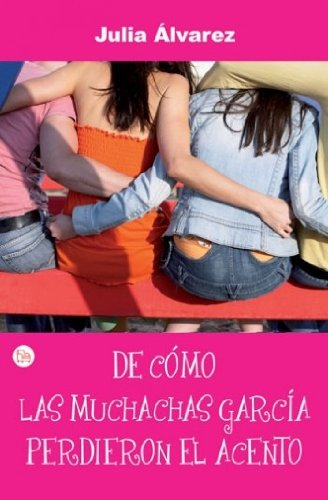 DE COMO LAS MUCHACHAS GARCIA PERDIERON SU ACENTO   FG (Narrativa Latinoamericana)