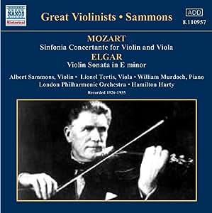 Grands violonistes : Albert Sammons / Mozart : Symphonie concertante pour violon et alto ; Elgar : Sonate pour violon en mi mineur