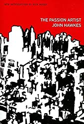 Passion Artist (American Literature (Dalkey Archive)) by John Hawkes (2010-06-10)