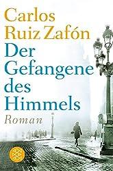 Der Gefangene des Himmels: Roman (Hochkaräter)