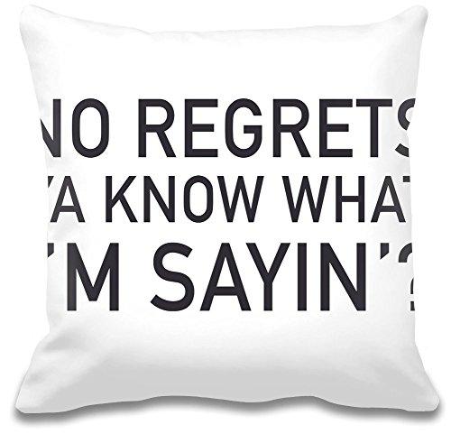 no-regrets-ya-know-what-im-sayin-slogan-coussin