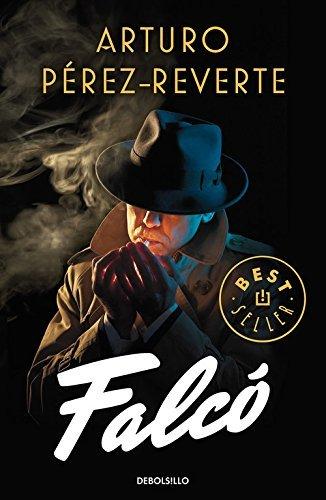 Falcó (Serie Falcó) (BEST SELLER) por Arturo Pérez-Reverte