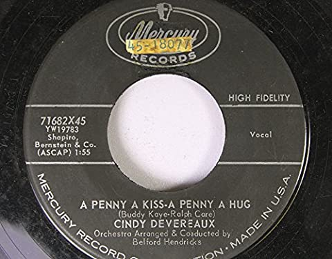 CINDY DEVEREAUX 45 RPM A PENNY A KISS-A PENNY A HUG / TIME IS NOT FOR LOVERS