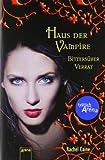 'Bittersüßer Verrat: Haus der Vampire (7)' von Rachel Caine