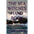 THE SEA WITCHES HAND BOOK: The water witch.
