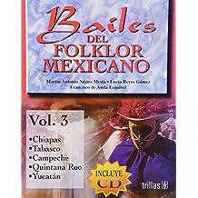3: Bailes Del Folklor Mexicano/ Mexican Folklore Dance
