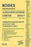 KODEX Aushangpflichtige Gesetze 2016/17 (Kodex des Österreichischen Rechts)