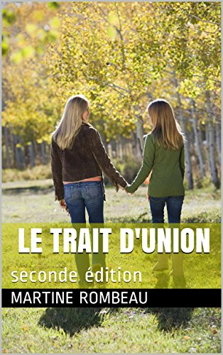 LE TRAIT D'UNION: seconde édition par martine Rombeau