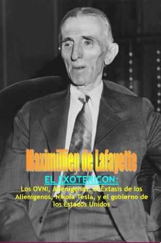 El Exotericon: Los OVNI, Alienígenos, el Éxtasis de los Alienígenos, Nikola Tesla, y el gobierno de los Estados Unidos.