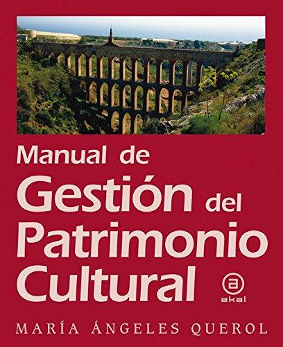 Manual de gestión del Patrimonio Cultural (Textos) por María Ángeles Querol