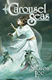 Front cover for the book Carousel Seas by Sharon Lee