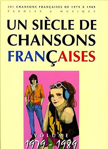 Un Sicle de chansons franaises 1979-1989