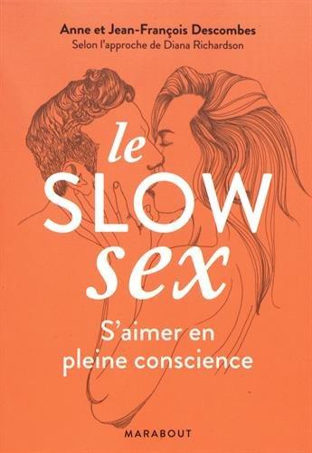 Le slow sex : S'aimer en pleine conscience par From Marabout