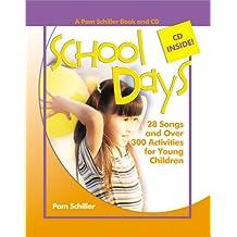 School Days: 28 Songs and Over 300 Activities for Young Children (Pam Schiller Book/CD)