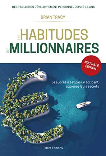 Les habitudes des millionnaires par Brian Tracy
