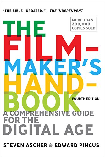The Filmmaker's Handbook: A Comprehensive Guide for the Digital Age di Steven Ascher,Edward Pincus