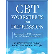 CBT WORKSHEETS for DEPRESSION: A photocopiable CBT programme for CBT therapists in training: Includes, formulation worksheets, Padesky hot cross bun ... CBT handouts for depression, all in one book