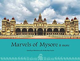 Marvels of Mysore & more by [Mendonca, Sandhya, Rao Kashi, Anita]