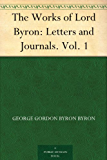 The Works of Lord Byron: Letters and Journals. Vol. 1 (English Edition)