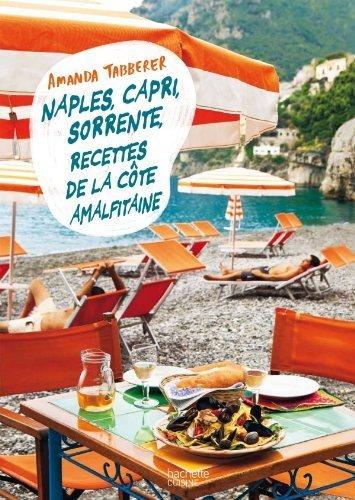 Naples. Capri. Sorrente : le meilleur de la cte Amalfitaine de Tabberer. Amanda (2013) Reli
