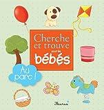 Au parc ! (Cherche et trouve pour les bébés) (French Edition)