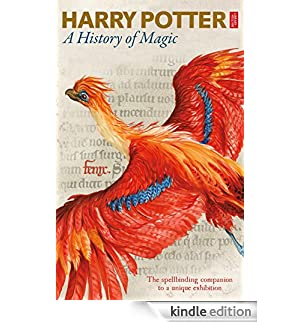 Harry Potter - A History of Magic: The eBook of the Exhibition [Edizione Kindle]