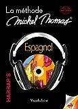 Espagnol : La méthode Michel Thomas, vocabulaire (5CD audio)