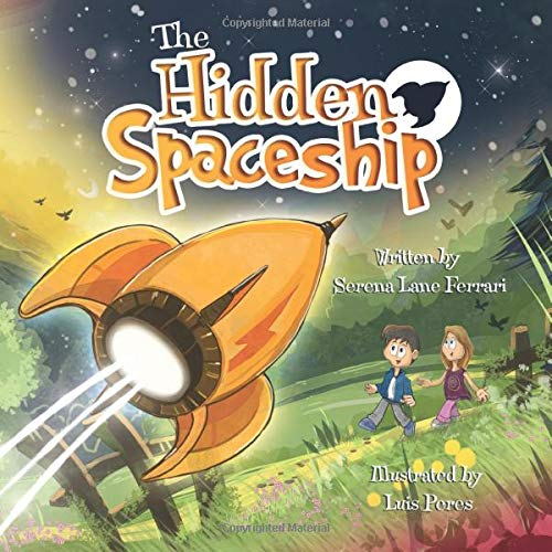 The Hidden Spaceship: An Adventure Into Environmental Awareness (Save The Planet Books, Band 1)