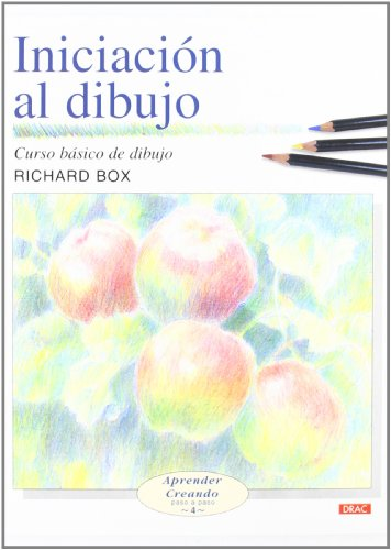 INICIACIÓN AL DIBUJO (Aprender Creando Paso a Paso / Learn Creating Step by Step) por Richard Box